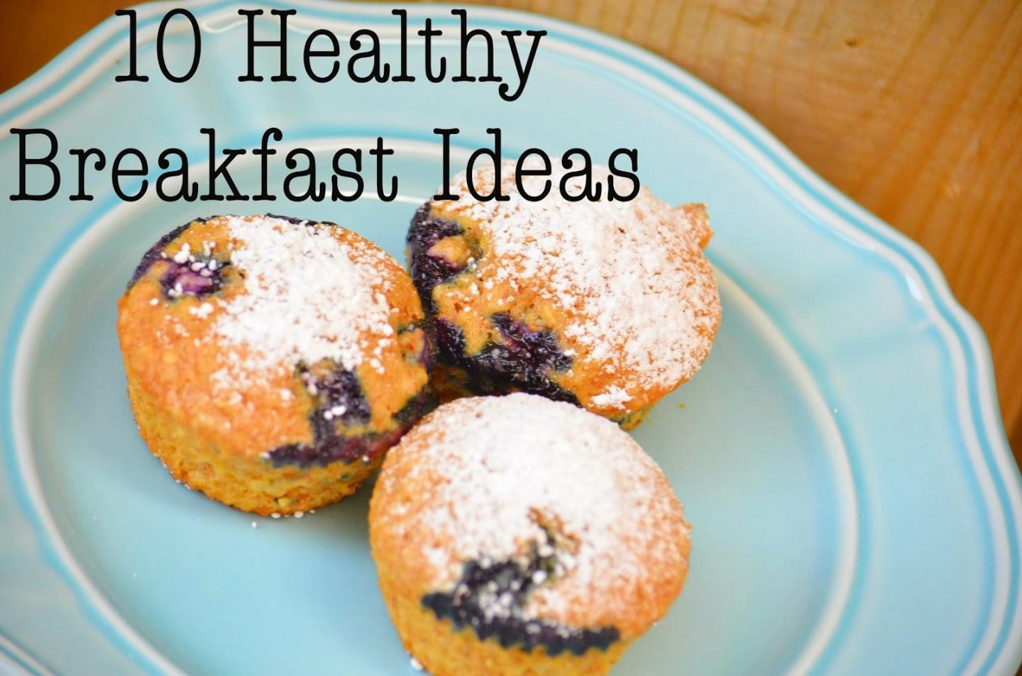 Food, Cook, Breakfast, eating healthy, healthy eating, healthy, breakfast ideas, 10 Healthy Breakfast Ideas